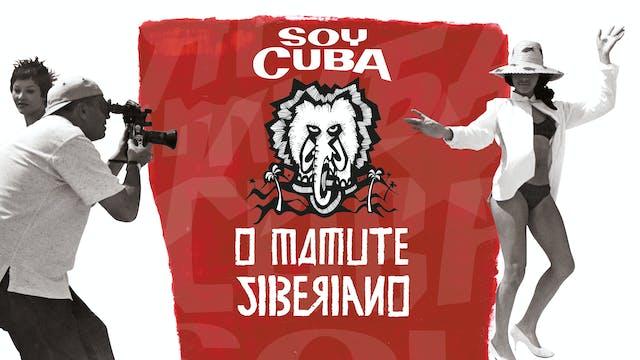 Soy Cuba - O Mamute Siberiano