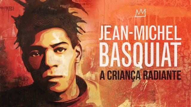 Jean-Michael Basquiat - A Criança Radiante