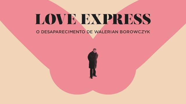 Love Express - O Desaparecimento de Walerian Borowczyk