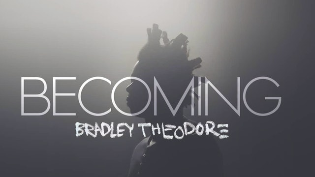 Becoming Bradley Theodore