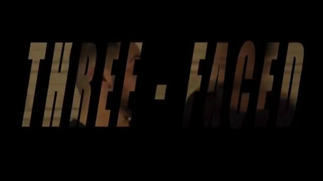 Three-Faced • Trailer