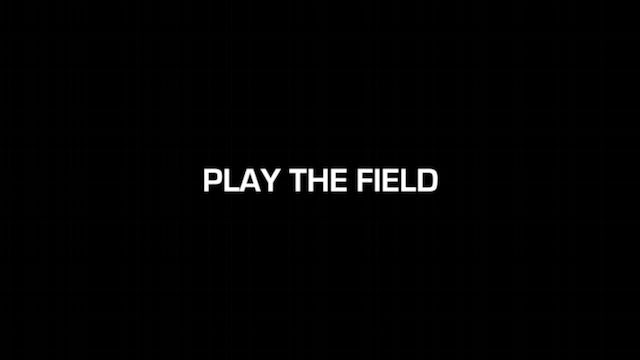 Play The Field