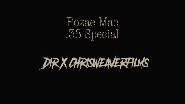 .38 Special • Rozae Mac