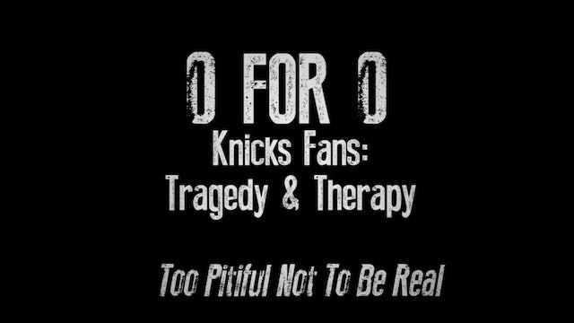 0 for 0: Knicks Fans • Tragedy & Therapy • Trailer