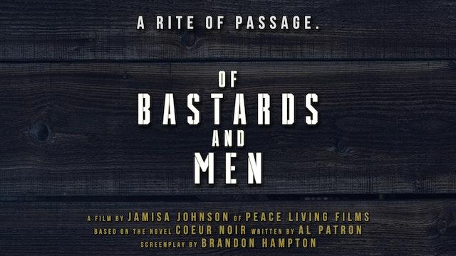 Of Bastards And Men - Feature Film