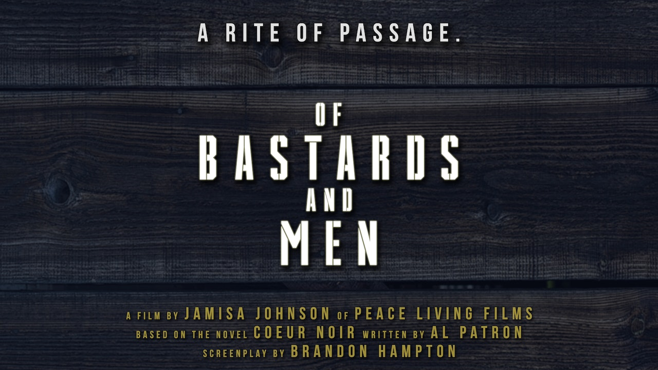 Of Bastards And Men - Feature Film