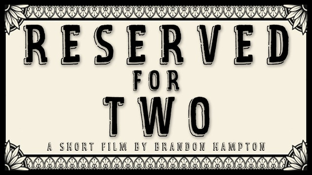 Reserved For Two - Short Film