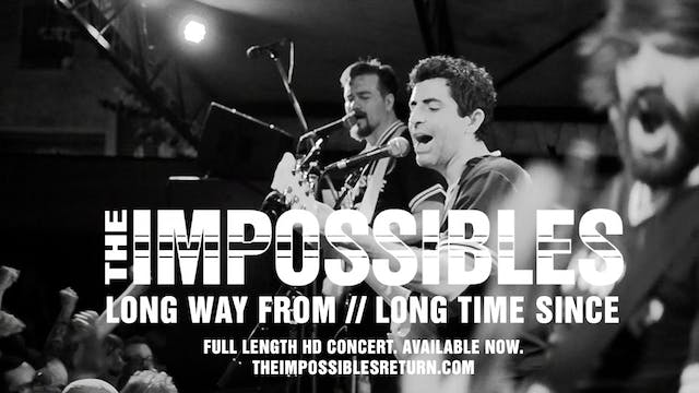 The Impossibles: Long Way From // Long Time Since