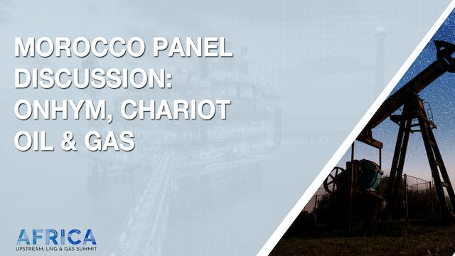 Morocco Panel Discussion: ONHYM, Chariot Oil & Gas