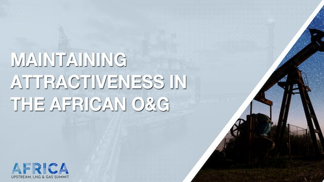 Panel: Maintaining attractiveness in the African O&G