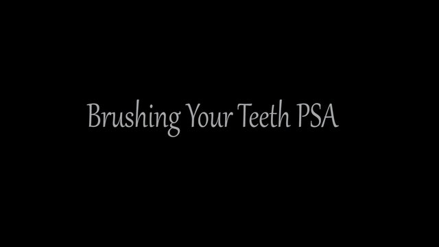 Brushing Your Teeth PSA