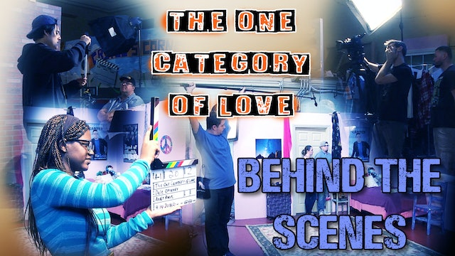 The One Category of Love (Behind-the-Scenes)