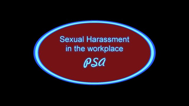 Sexual Harassment in the Workplace PSA