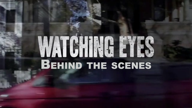 Watching Eyes (Behind the scenes)