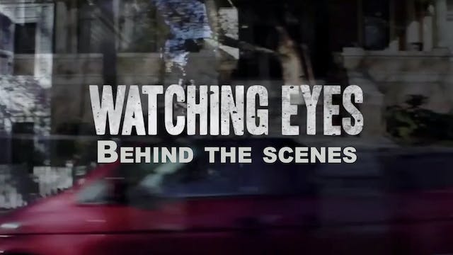 Watching Eyes (Behind the scenes)