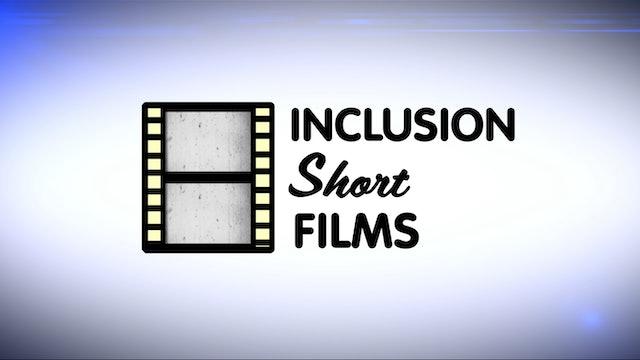 Inclusion Short Films