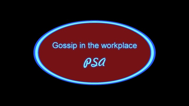 Gossip in the Workplace PSA