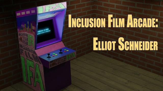 Inclusion Films Arcade Elliot Schneider