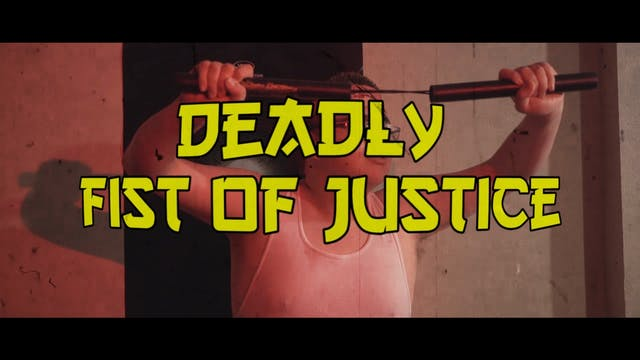 Deadly Fist of Justice