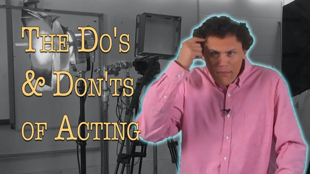 The Do's & Don'ts of Acting