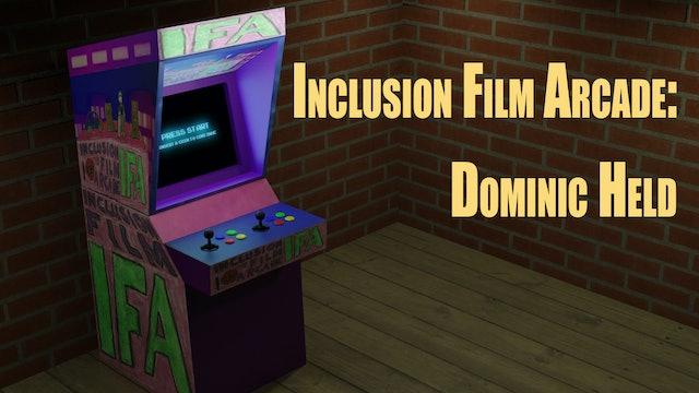 Inclusion Film Arcade: Dominic Held