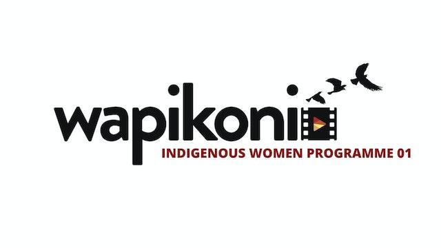 Wapikoni Indigenous Women Programme One