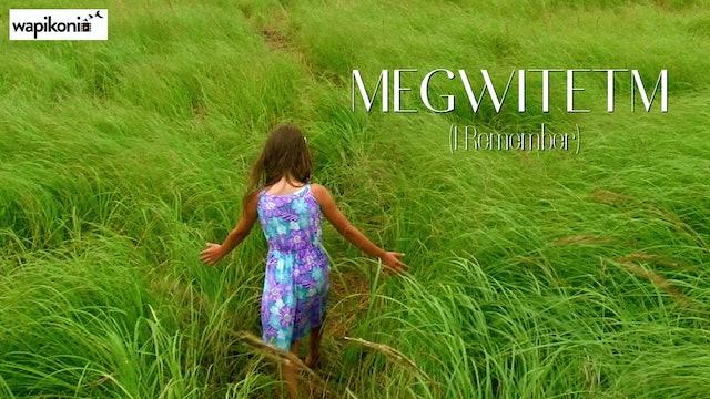 Megwitetm (I Remember)