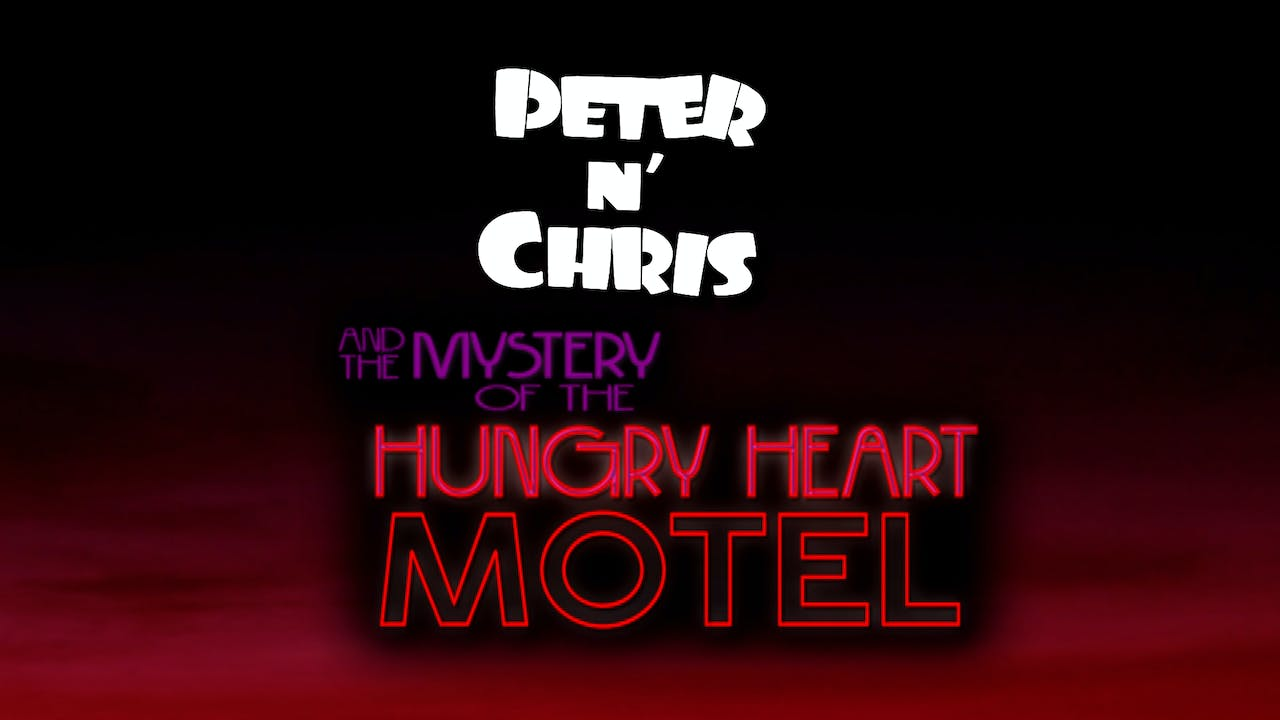"On Stage on Demand - Peter N Chris ""Mystery At The Hungry Heart Hotel"""