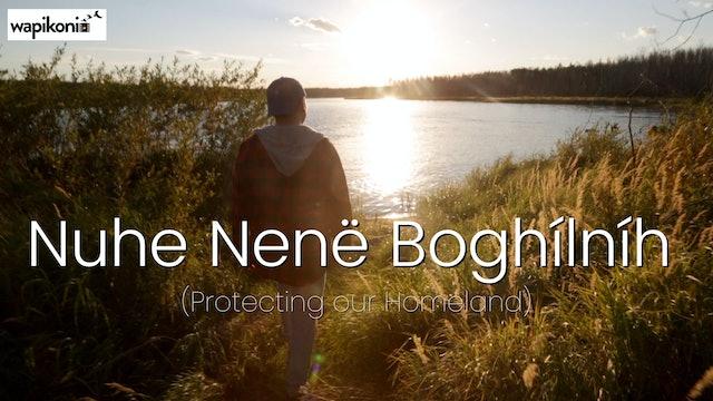Nuhe Nenë Boghílníh (Protecting our Homeland)