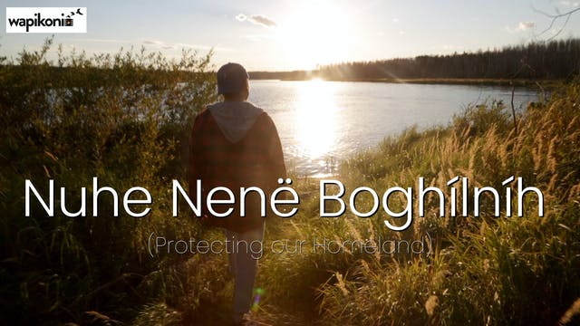 Nuhe Nenë Boghílníh (Protecting our H...