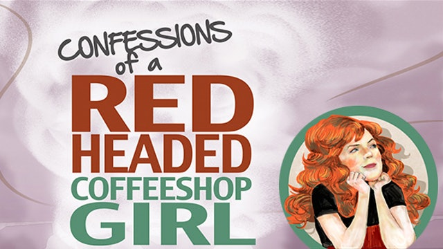 Confessions of a Red Headed Coffeeshop Girl.