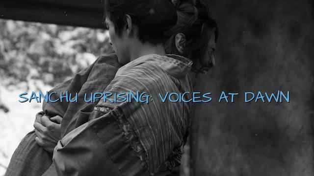 Sanchu Uprising: Voices at Dawn