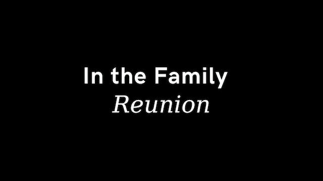 In the Family 10th Anniversary Reunion