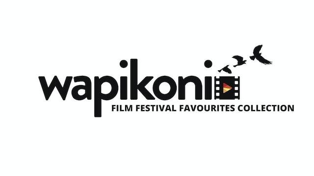 Wapikoni Film Festival Favourites