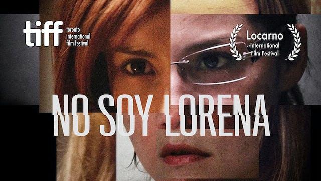 Watch No Soy Lorena Trailer - Watch I...