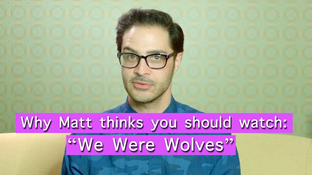 "Curator's Note - ""We Were Wolves"""