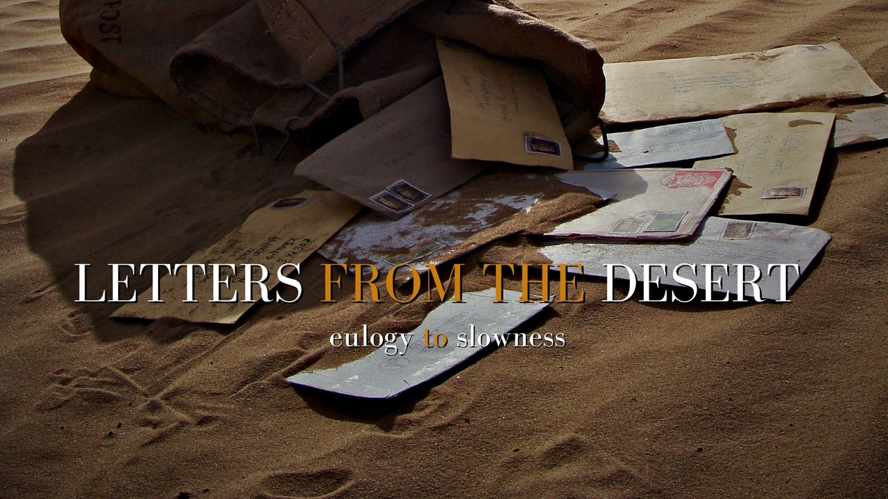 Letters From The Desert (Eulogy To Slowness)