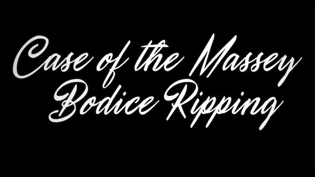 Watch Case Of The Massey Bodice Ripping Teaser