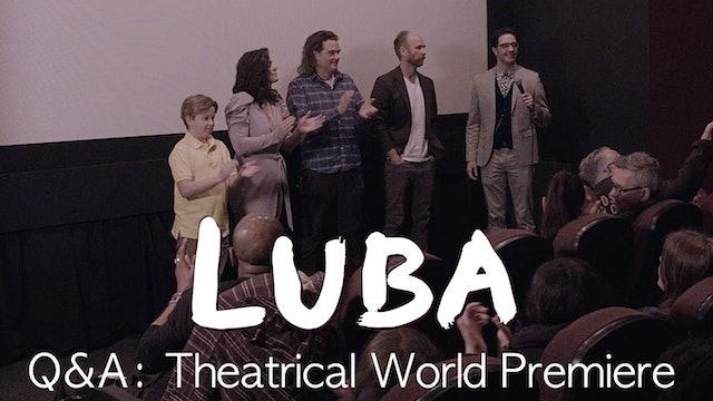 Luba Q&A: Theatrical World Premiere