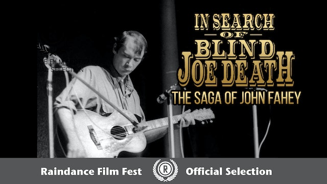 In Search of Blind Joe Death: Saga of John Fahey