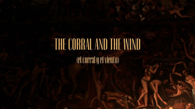 El Corral Y El Viento (The Corral And The Wind)