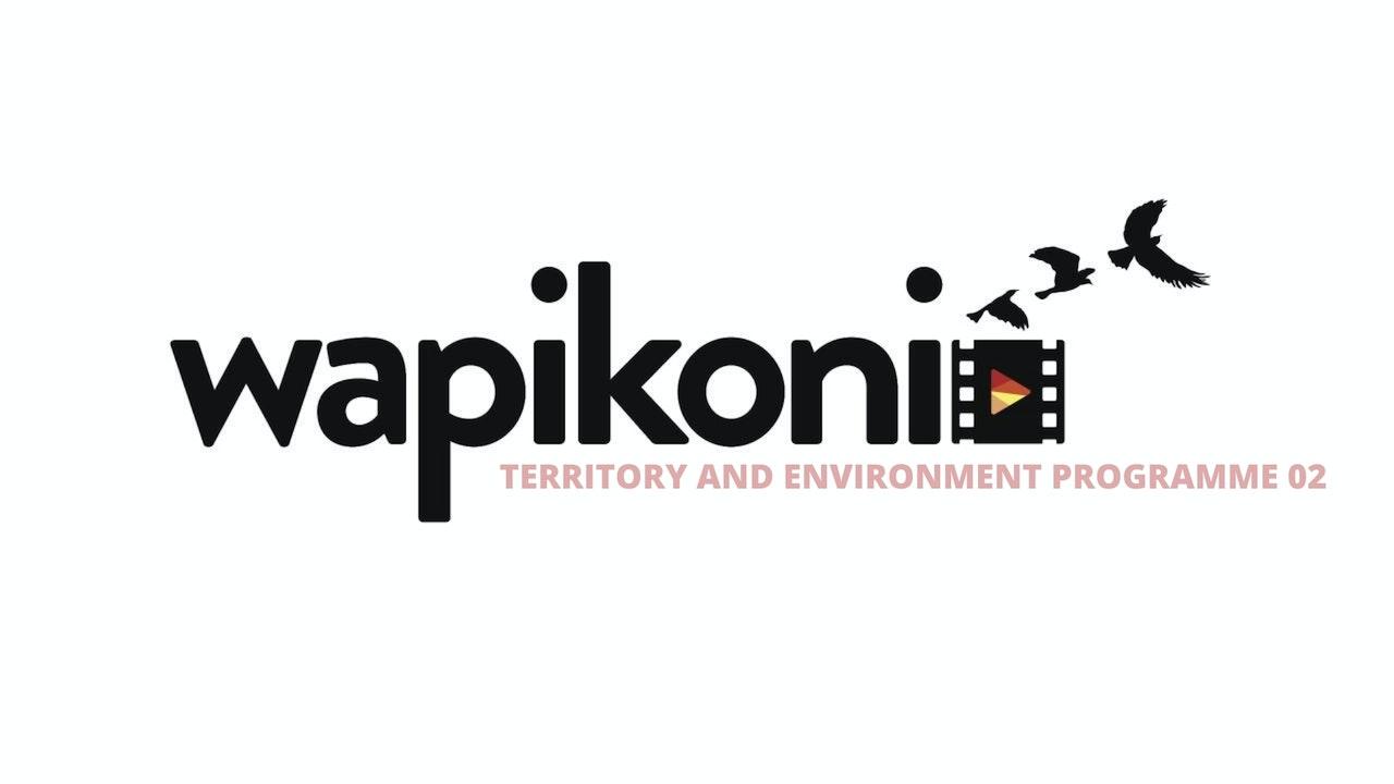 Wapikoni Territory and Environment Programme Two