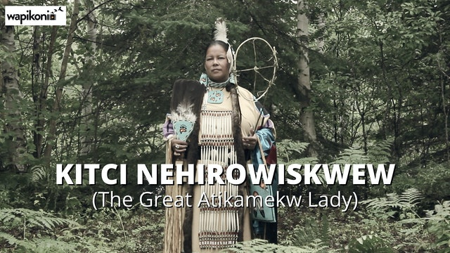 Kitci nehirowiskwew (The Great Atikamekw Lady)