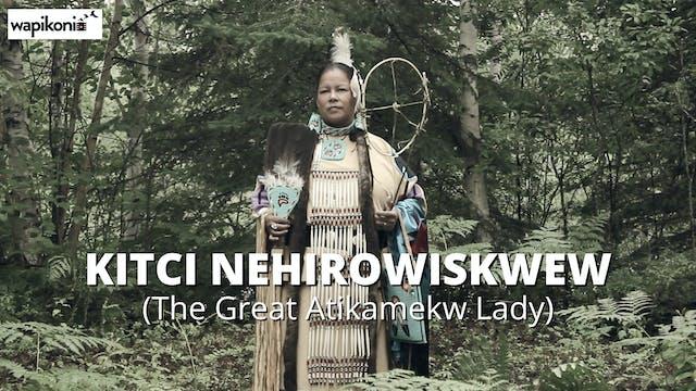 Kitci nehirowiskwew (The Great Atikam...