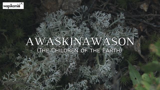 Awaskinawason (The Children of the Earth)