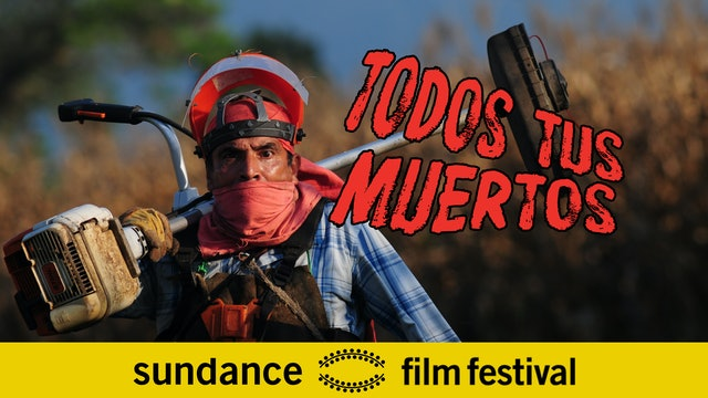 Todos Tus Muertos (All Your Dead Ones)