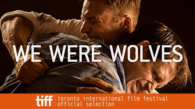 Watch We Were Wolves trailer