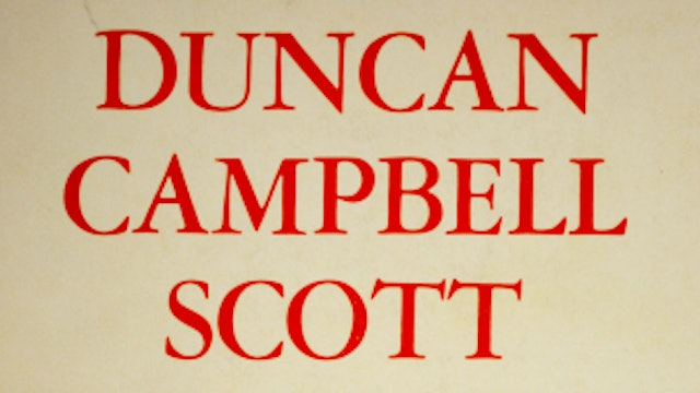 Duncan Campbell Scott: The Poet and the Indians
