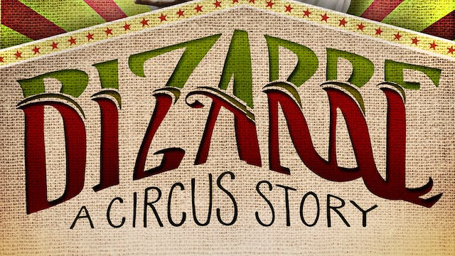 Bizarre: A Circus Story