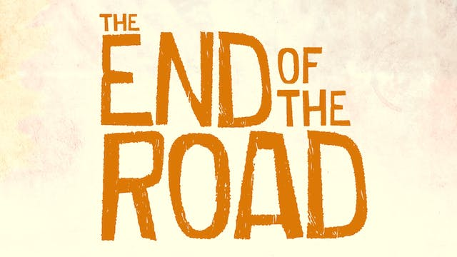 The End Of The Road (full film)